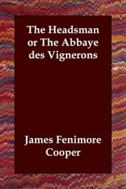 Cover of: The Headsman or The Abbaye des Vignerons by James Fenimore Cooper