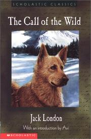 Cover of: The Call Of The Wild (Scholastic Classics) by Jack London