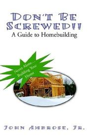 Don't Be Screwed!! a Guide to Homebuilding PDF