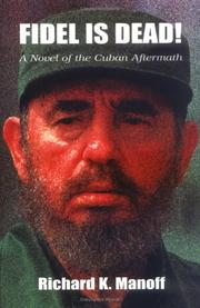 FIDEL IS DEAD! A Novel of the Cuban Aftermath PDF
