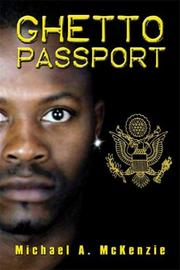 Ghetto Passport by Michael A. McKenzie