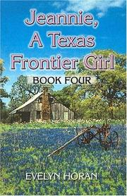 Jeannie, a Texas Frontier Girl by Evelyn Horan