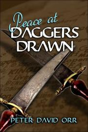 Peace at Daggers Drawn by Peter David Orr