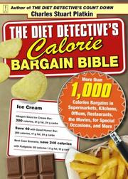 The Diet Detective&#39;s Calorie Bargain Bible by Charles Stuart Platkin