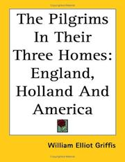 The Pilgrims in their three homes by Griffis, William Elliot