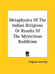 Metaphysics of the Indian Religions or Results of the Mysterious Buddhism PDF