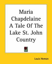 Maria Chapdelaine; a Tale of the Lake St. John country PDF