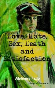 Love, Hate, Sex, Death and Satisfaction PDF