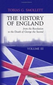 History of England from the revolution to the death of George the Second by Tobias Smollett