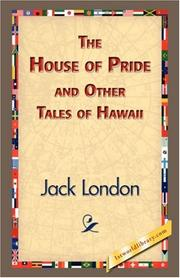 The House of Pride and Other Tales of Hawaii by Jack London