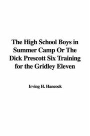 The High School Boys in Summer Camp Or The Dick Prescott Six Training for the Gridley Eleven PDF