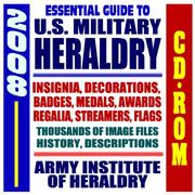 2008 Essential Guide to Heraldry - Thousands of Image Files - Army Institute of Heraldry, U.S. Military Insignia, Decorations, Medals, Awards, Regalia, ... History, Description, Symbolism (CD-ROM) PDF