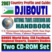 2007 Country Profile and Guide to Djibouti - National Travel Guidebook and Handbook - Economic and Commercial Reports, Camp Lenonier American Military Presence, Horn of Africa PDF