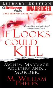 If Looks Could Kill by M. William Phelps