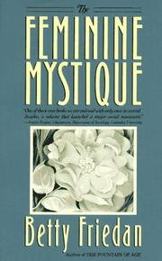The feminine mystique by Betty Friedan