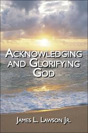 Acknowledging and Glorifying God by James L. Lawson Jr.