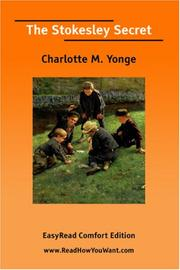 Cover of: The Stokesley Secret [EasyRead Comfort Edition] by Charlotte Mary Yonge