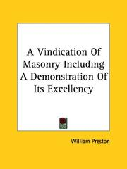 A Vindication Of Masonry Including A Demonstration Of Its Excellency