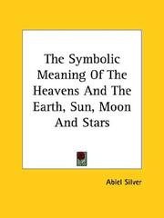 The Symbolic Meaning of the Heavens and the Earth, Sun, Moon and Stars PDF