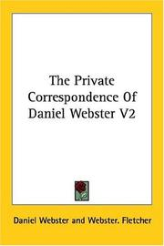 The Private Correspondence Of Daniel Webster V2 PDF