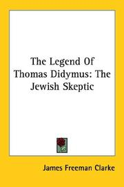 The Legend Of Thomas Didymus by Clarke, James Freeman