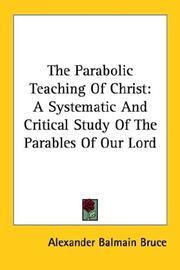 The parabolic teaching of Christ by Alexander Balmain Bruce