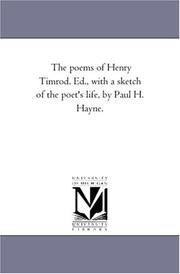 The poems of Henry Timrod. Ed., with a sketch of the poet's life, by Paul H. Hayne PDF