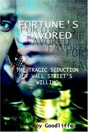 Fortune's Favored, The Tragic Seduction of Wall Street's Willing PDF