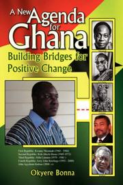 A New Agenda For Ghana by Okyere Bonna
