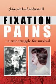 Cover of: FIXATION PAINS by John Michael Molinari III