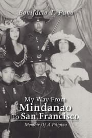 My Way From Mindanao To San Francisco by Bonifacio T. Puno