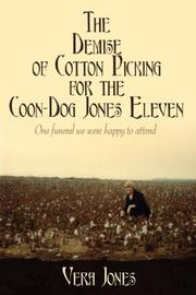 The Demise of Cotton Picking for the Coon-Dog Jones Eleven PDF