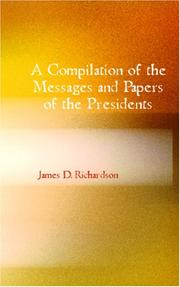 A Compilation Of The Messages And Papers Of The Presidents PDF
