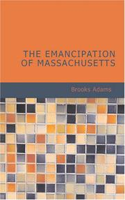 The Emancipation of Massachusetts by Brooks Adams