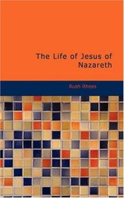 The Life of Jesus of Nazareth by Rush Rhees