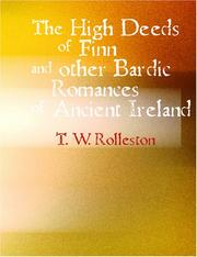 Cover of: The High Deeds of Finn and other Bardic Fictions of Ancient Ireland (Large Print Edition) by Rolleston, T. W.