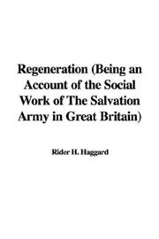 Regeneration (Being an Account of the Social Work of The Salvation Army in Great Britain) PDF