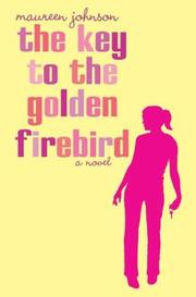 Cover of: The key to the Golden Firebird by Maureen Johnson