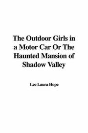 The Outdoor Girls in a Motor Car Or The Haunted Mansion of Shadow Valley PDF