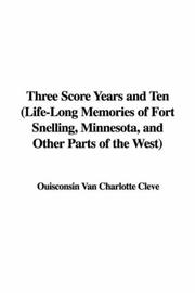 Three Score Years and Ten (Life-Long Memories of Fort Snelling, Minnesota, and Other Parts of the West) PDF