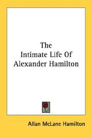 The intimate life of Alexander Hamilton by Allan McLane Hamilton