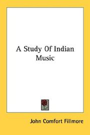A study of Indian music by John Comfort Fillmore