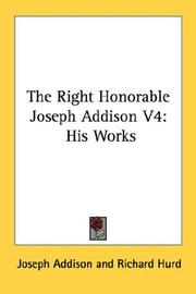 Cover of: The Right Honorable Joseph Addison V4 by Joseph Addison