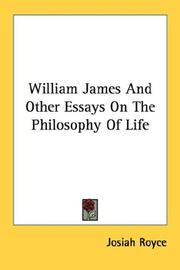 William James and other essays on the philosophy of life by Josiah Royce