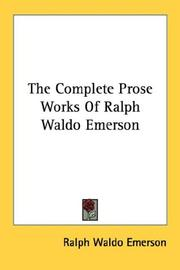 The Complete Prose Works Of Ralph Waldo Emerson by Ralph Waldo Emerson