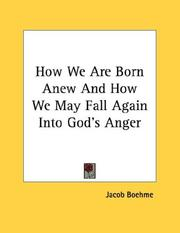 How We Are Born Anew And How We May Fall Again Into God's Anger PDF