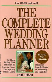 The complete wedding planner by Edith Gilbert
