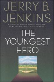 The youngest hero by Jerry B. Jenkins