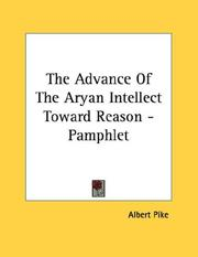 Cover of: The Advance Of The Aryan Intellect Toward Reason - Pamphlet by Albert Pike