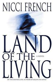 Cover of: Land of the living by Nicci French